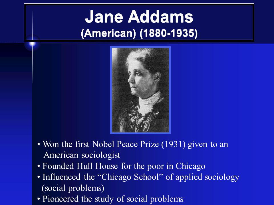 Jane Addams (American) (1880-1935)