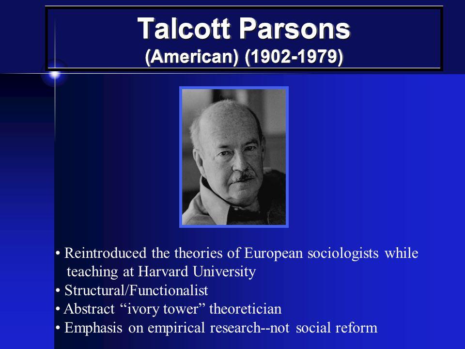 Talcott Parsons (American) (1902-1979)