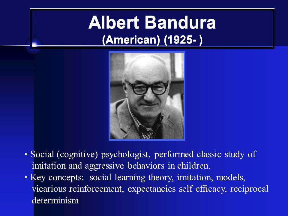 Albert Bandura (American) (1925- )