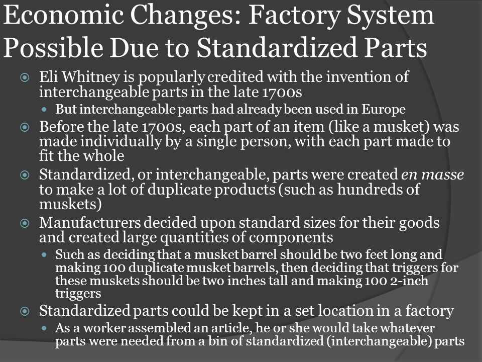Economic Changes: Factory System Possible Due to Standardized Parts