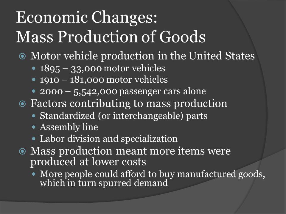 Economic Changes: Mass Production of Goods
