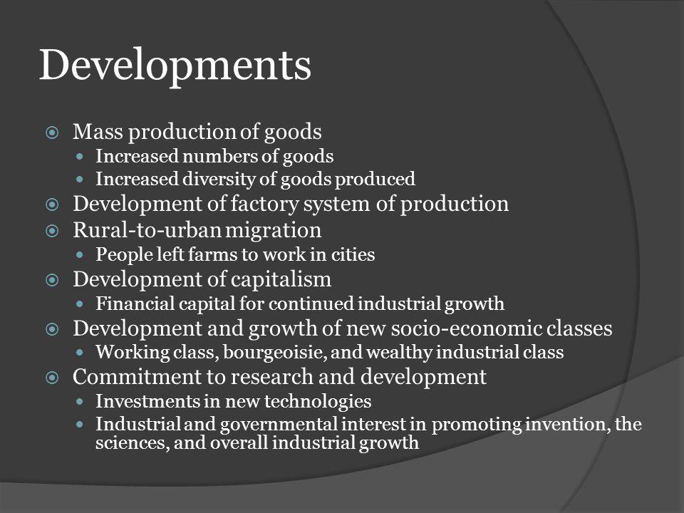 Developments Mass production of goods