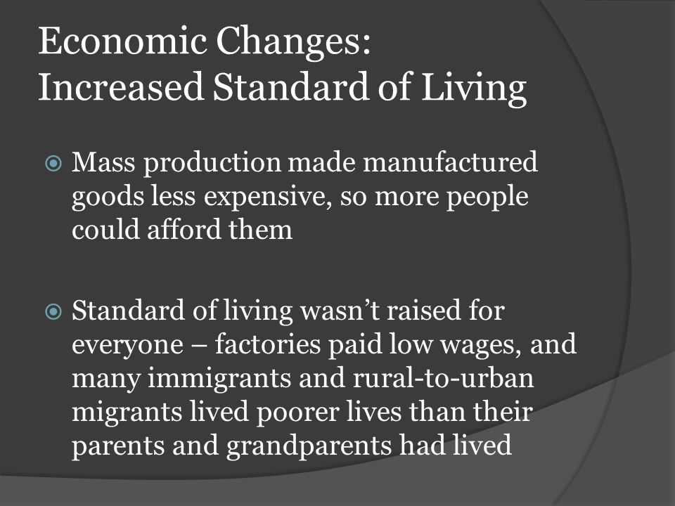 Economic Changes: Increased Standard of Living