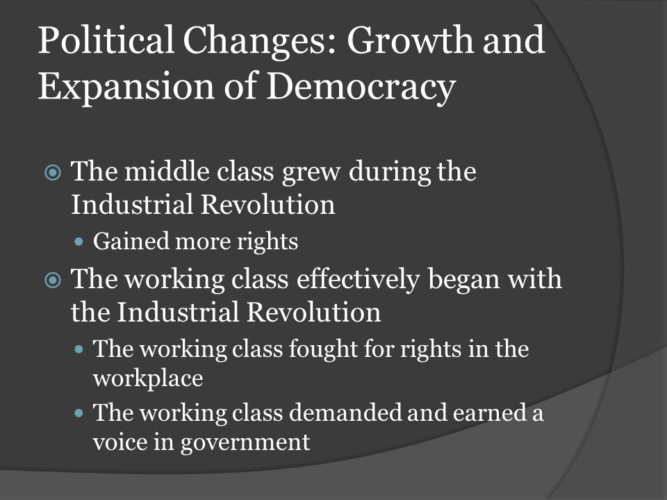 Political Changes: Growth and Expansion of Democracy