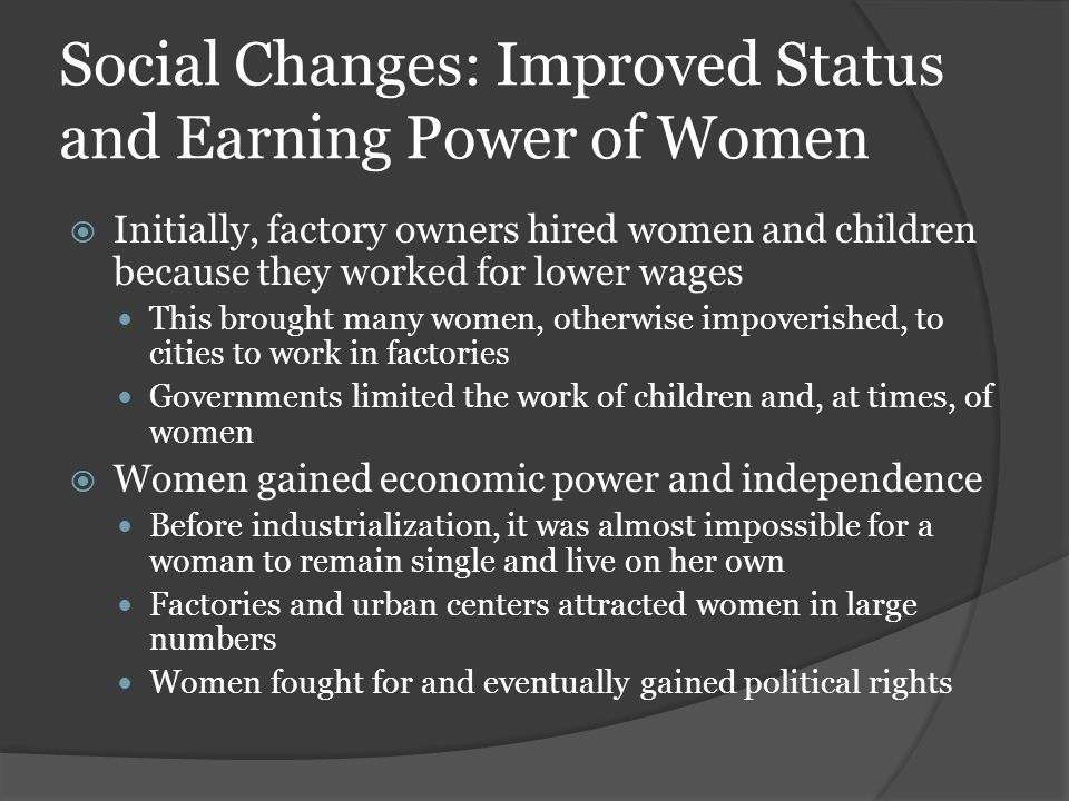 Social Changes: Improved Status and Earning Power of Women