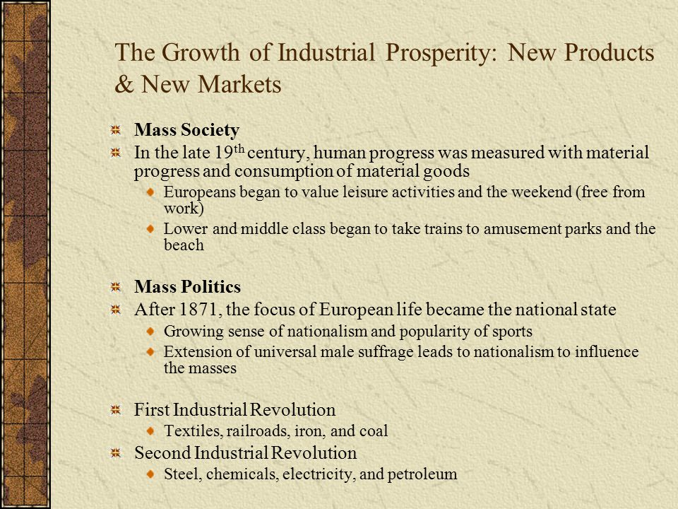 The Growth of Industrial Prosperity: New Products & New Markets