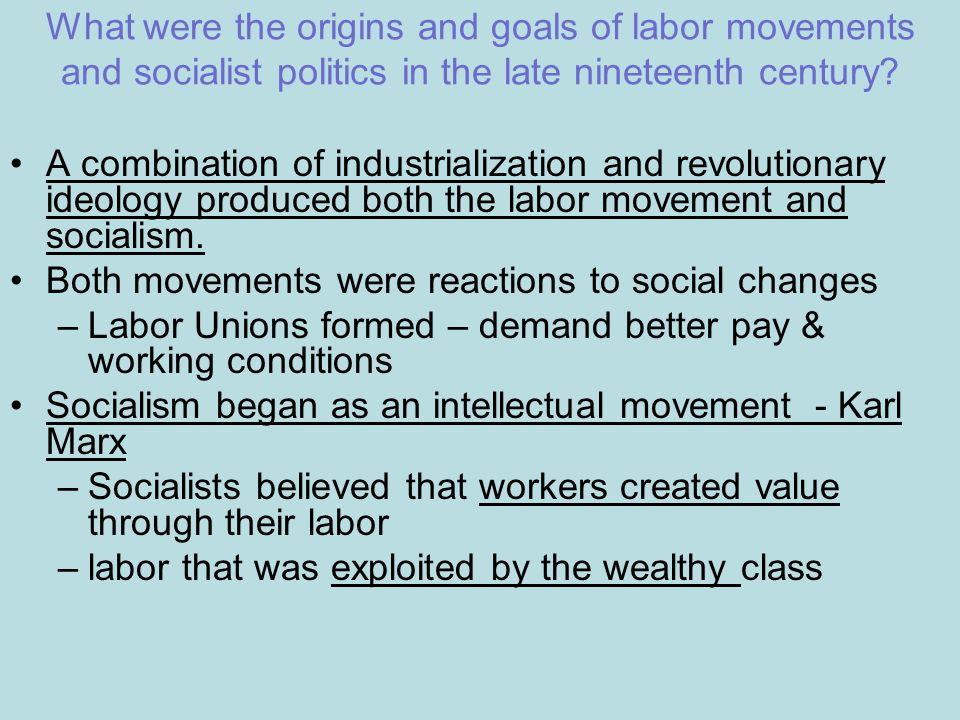 What were the origins and goals of labor movements and socialist politics in the late nineteenth century