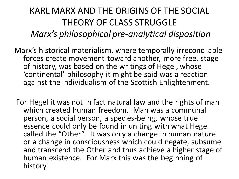 KARL MARX AND THE ORIGINS OF THE SOCIAL THEORY OF CLASS STRUGGLE Marx's philosophical pre-analytical disposition