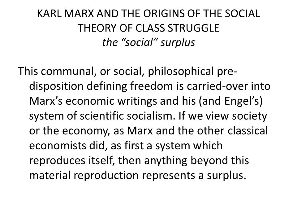 KARL MARX AND THE ORIGINS OF THE SOCIAL THEORY OF CLASS STRUGGLE the social surplus