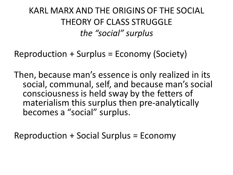 karl marxs theory of class Marxism, class conflict, and of social conflict is that of karl marx, who posited a class struggle between proletariat their theories to class conflict.