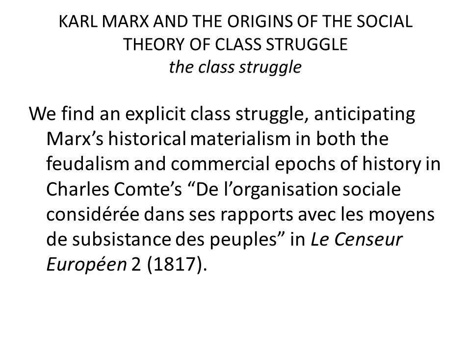KARL MARX AND THE ORIGINS OF THE SOCIAL THEORY OF CLASS STRUGGLE the class struggle