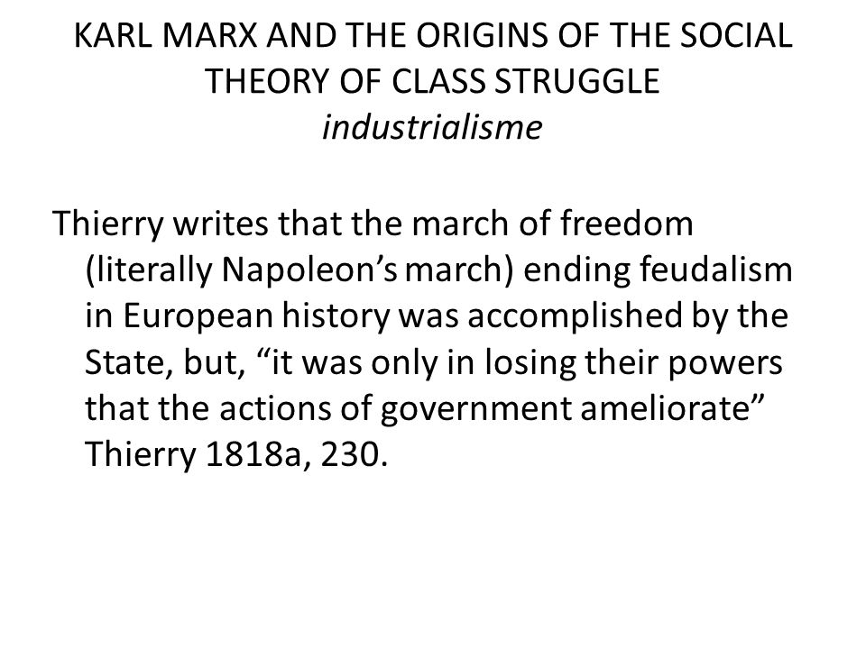KARL MARX AND THE ORIGINS OF THE SOCIAL THEORY OF CLASS STRUGGLE industrialisme