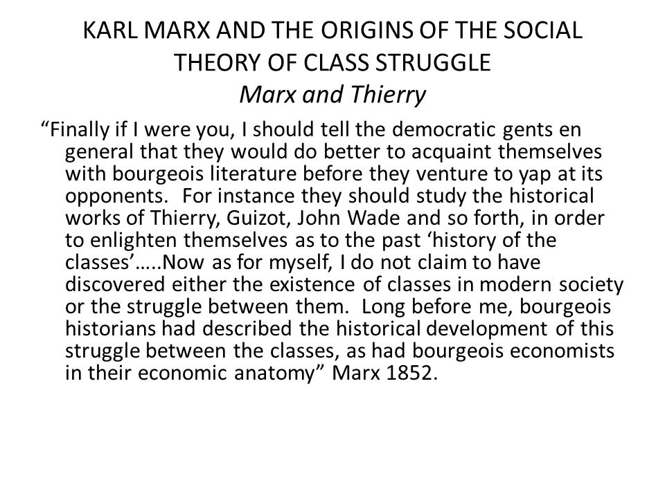 KARL MARX AND THE ORIGINS OF THE SOCIAL THEORY OF CLASS STRUGGLE Marx and Thierry