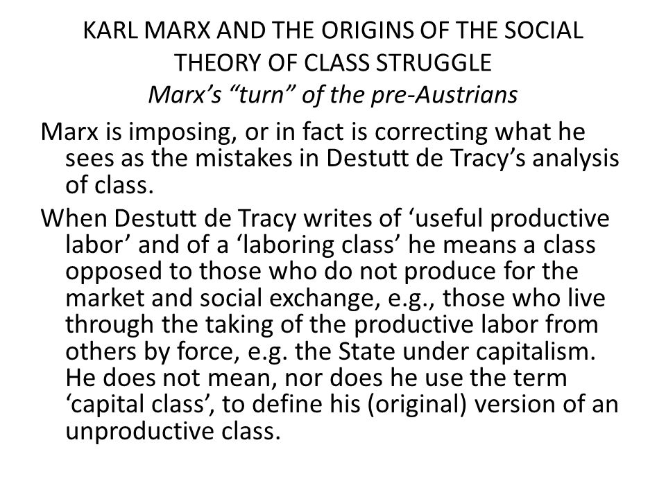 KARL MARX AND THE ORIGINS OF THE SOCIAL THEORY OF CLASS STRUGGLE Marx's turn of the pre-Austrians