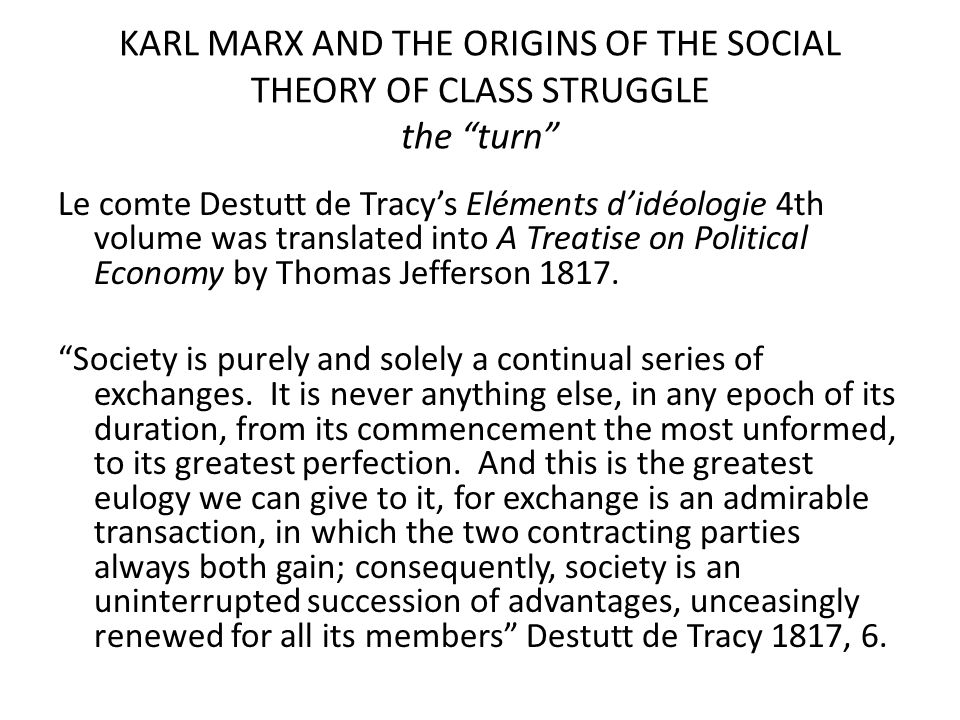 KARL MARX AND THE ORIGINS OF THE SOCIAL THEORY OF CLASS STRUGGLE the turn