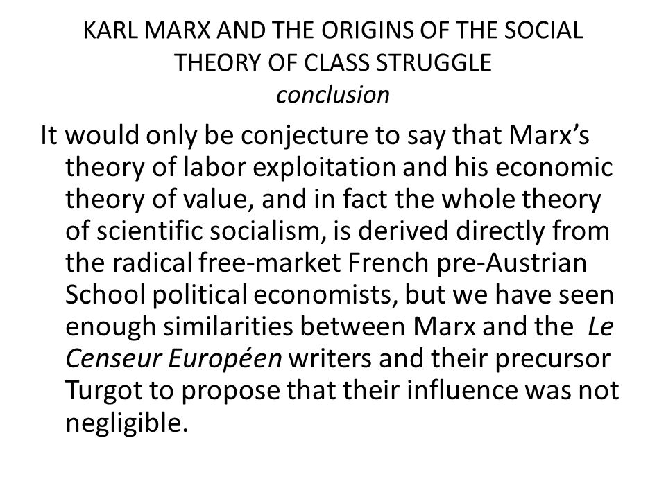 KARL MARX AND THE ORIGINS OF THE SOCIAL THEORY OF CLASS STRUGGLE conclusion