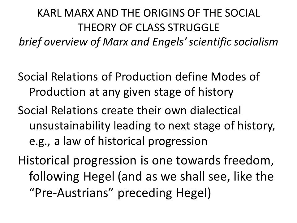 KARL MARX AND THE ORIGINS OF THE SOCIAL THEORY OF CLASS STRUGGLE brief overview of Marx and Engels' scientific socialism