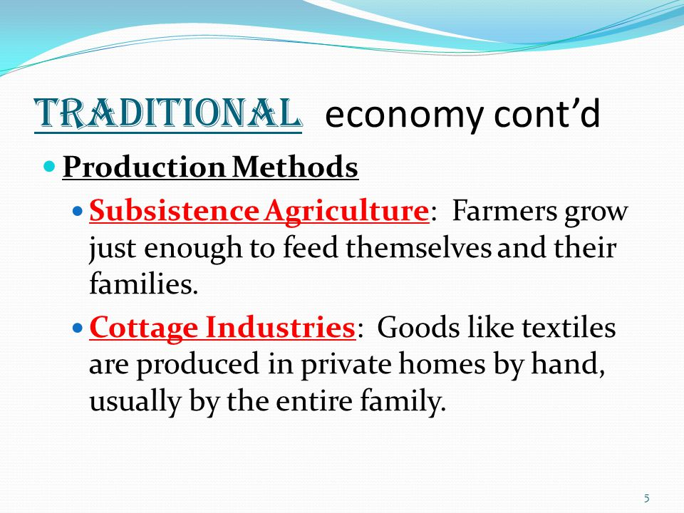 Traditional economy cont'd
