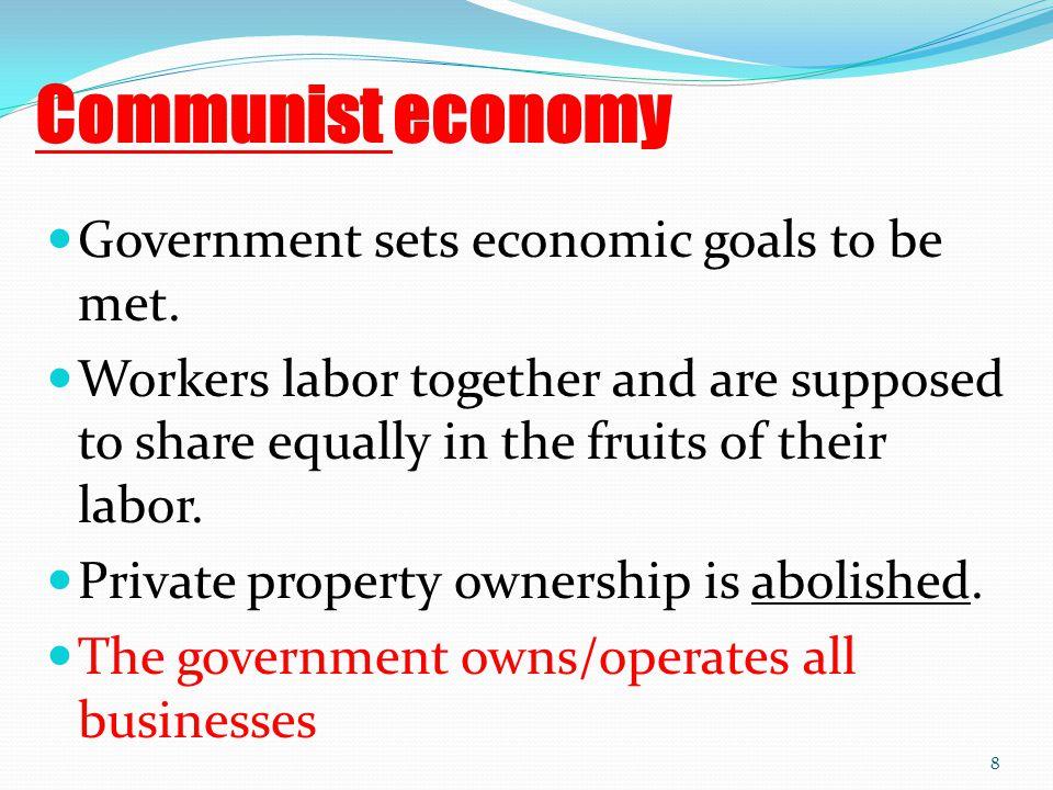 Communist economy Government sets economic goals to be met.