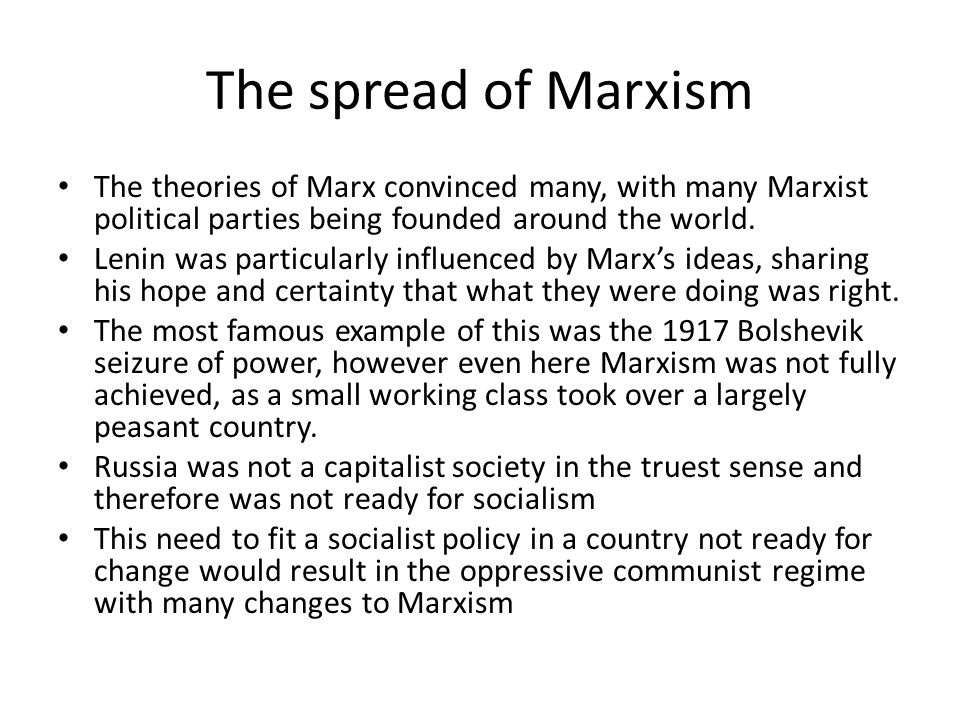 The spread of Marxism The theories of Marx convinced many, with many Marxist political parties being founded around the world.