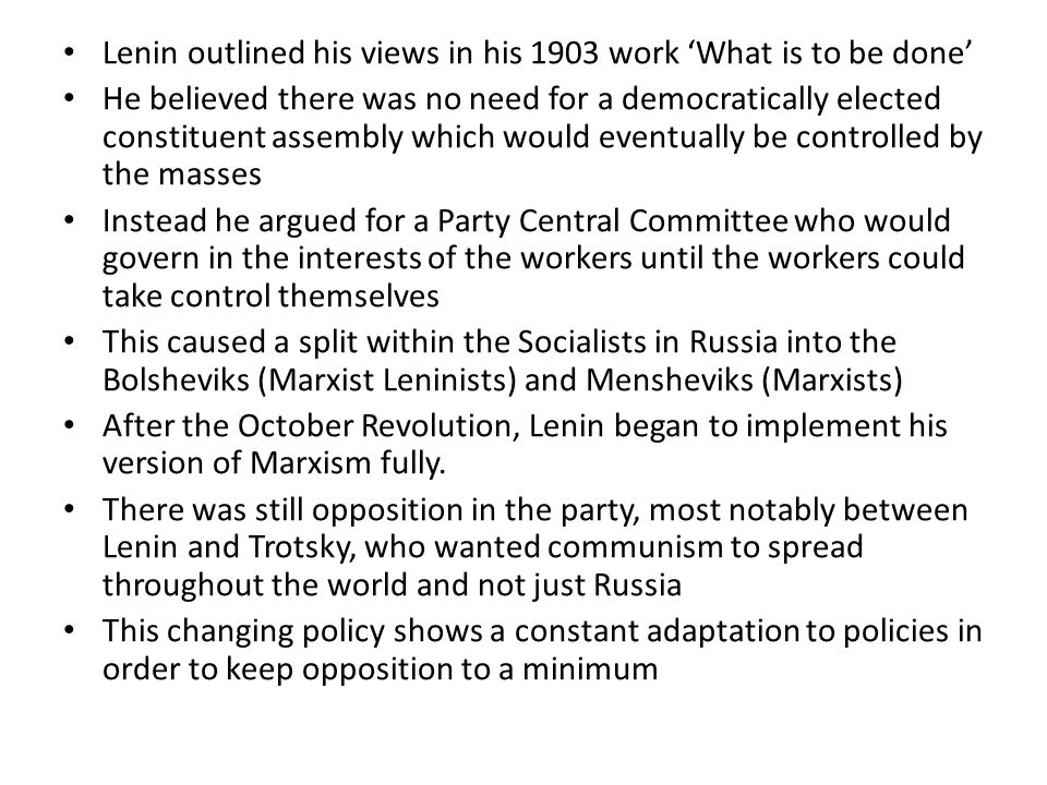 Lenin outlined his views in his 1903 work 'What is to be done'