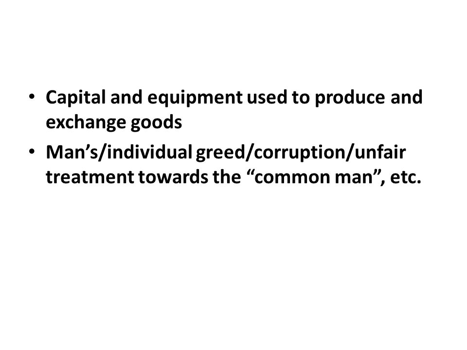 Capital and equipment used to produce and exchange goods