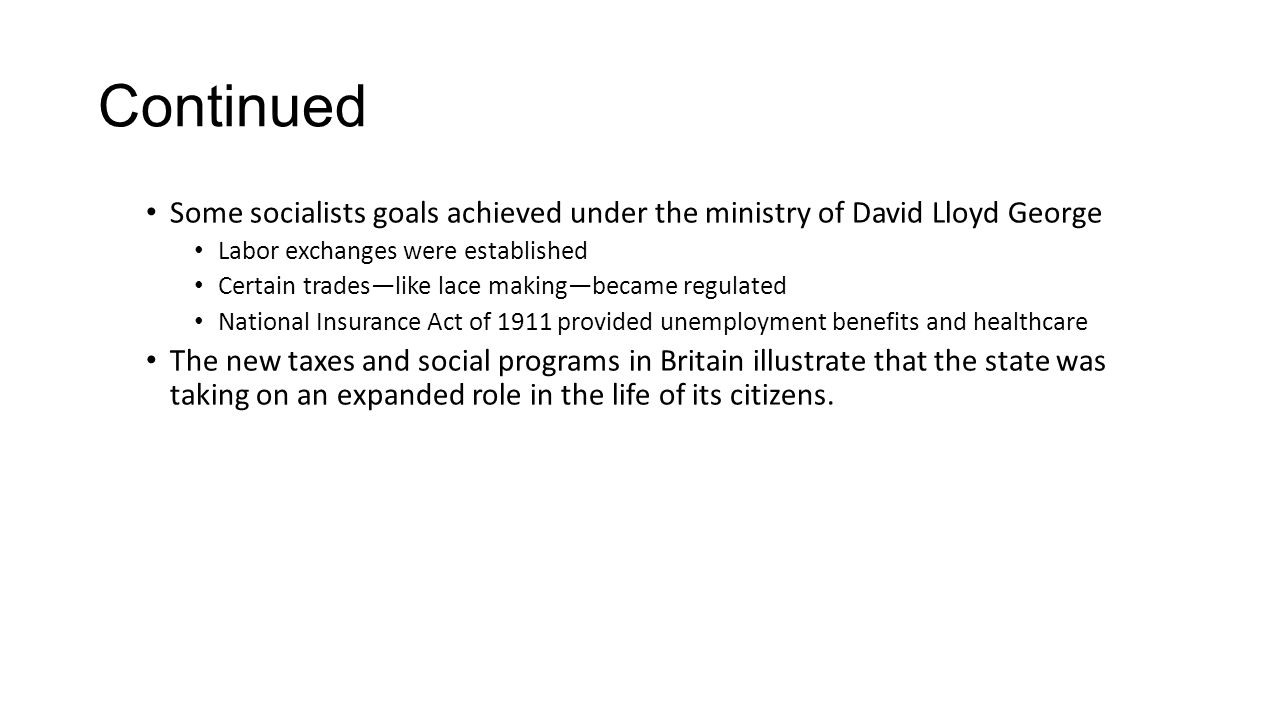 Continued Some socialists goals achieved under the ministry of David Lloyd George. Labor exchanges were established.