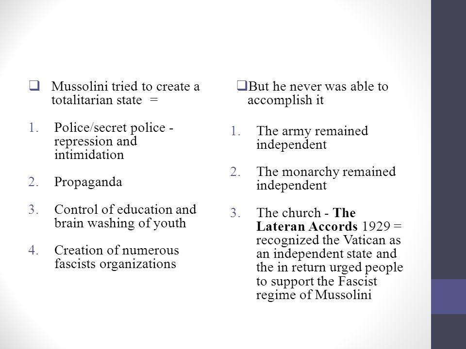 Mussolini tried to create a totalitarian state =