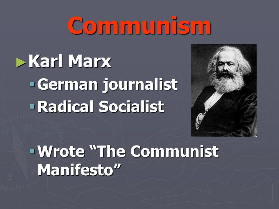 Communism Karl Marx German journalist Radical Socialist