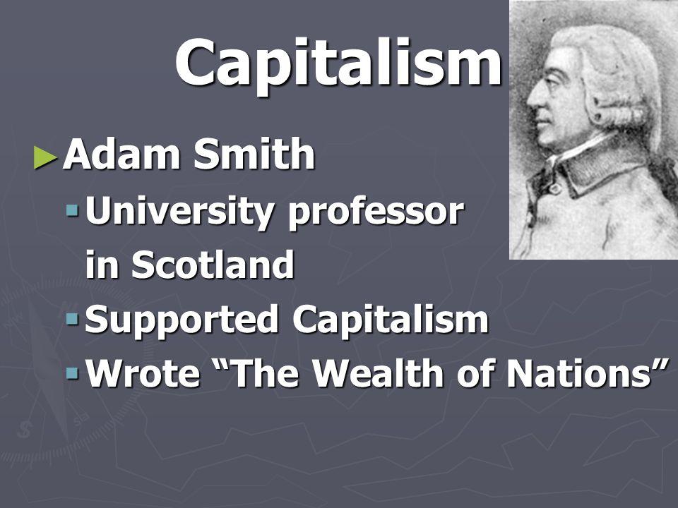 Capitalism Adam Smith University professor in Scotland