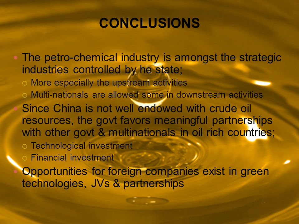 CONCLUSIONS The petro-chemical industry is amongst the strategic industries controlled by he state;