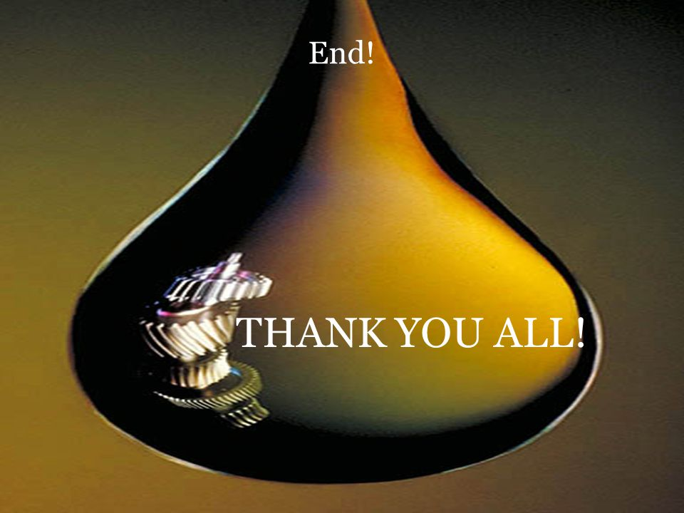 End! THANK YOU ALL!