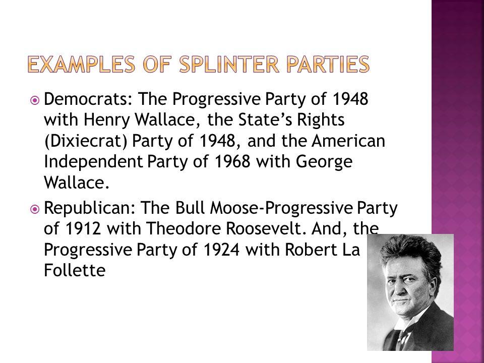 Examples of Splinter Parties