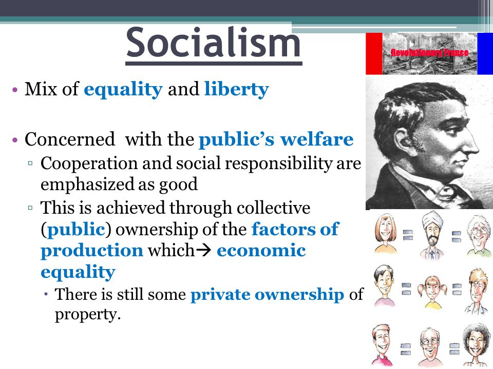 Socialism Mix of equality and liberty