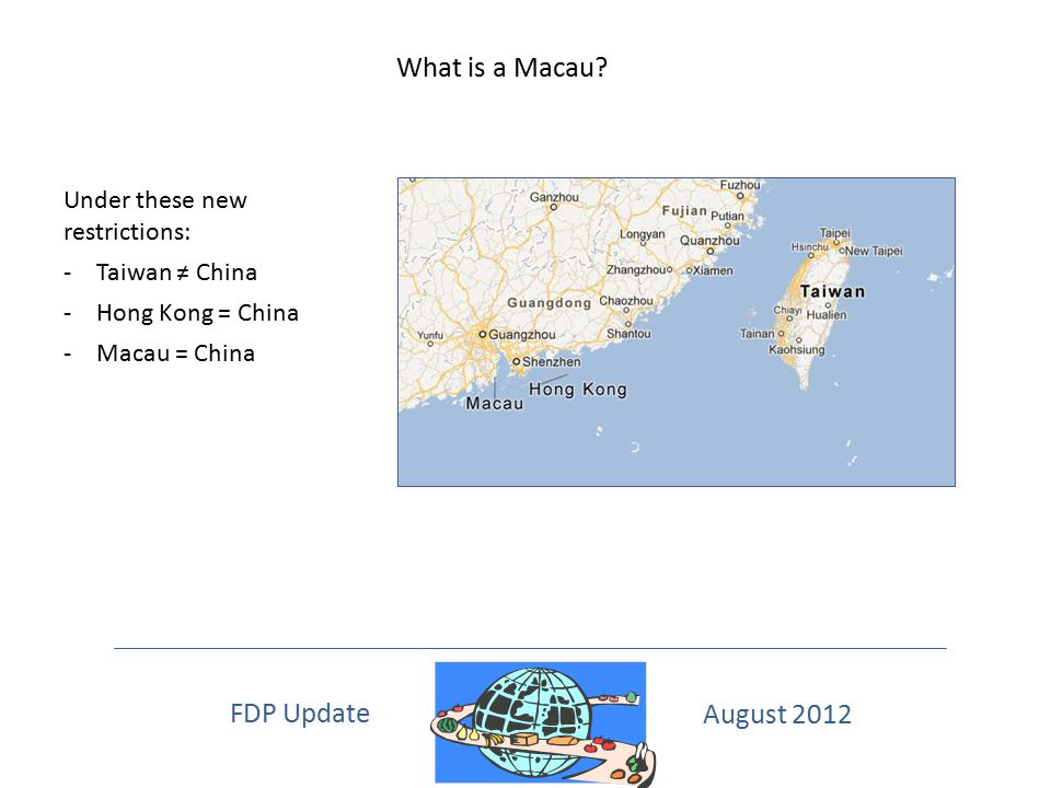 What is a Macau FDP Update August 2012 Under these new restrictions: