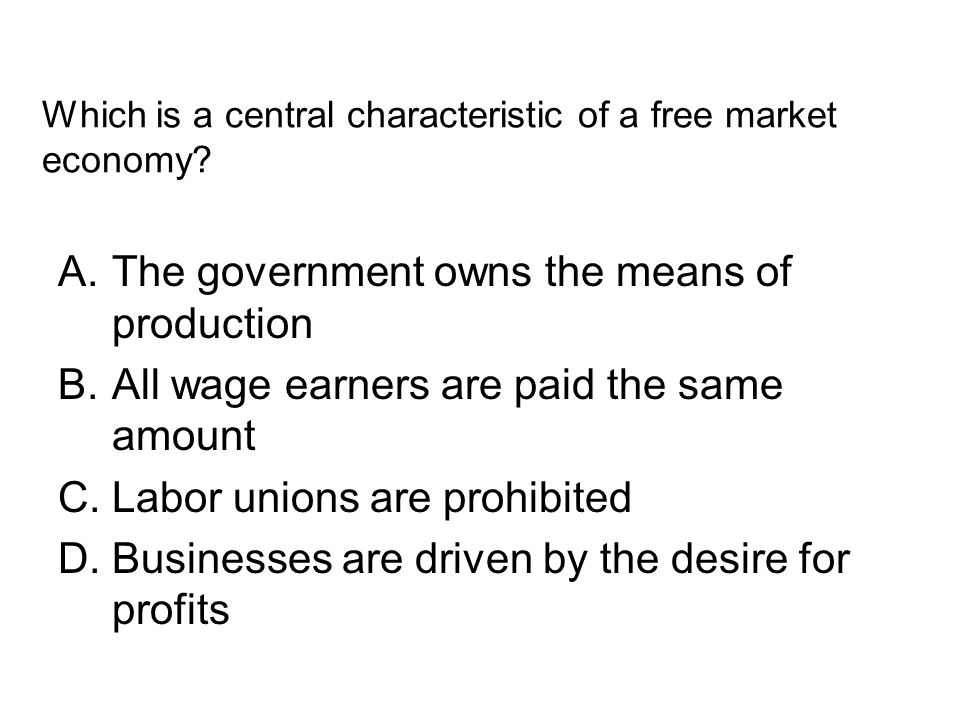 Which is a central characteristic of a free market economy