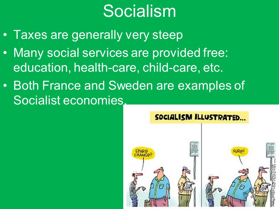 Socialism Taxes are generally very steep