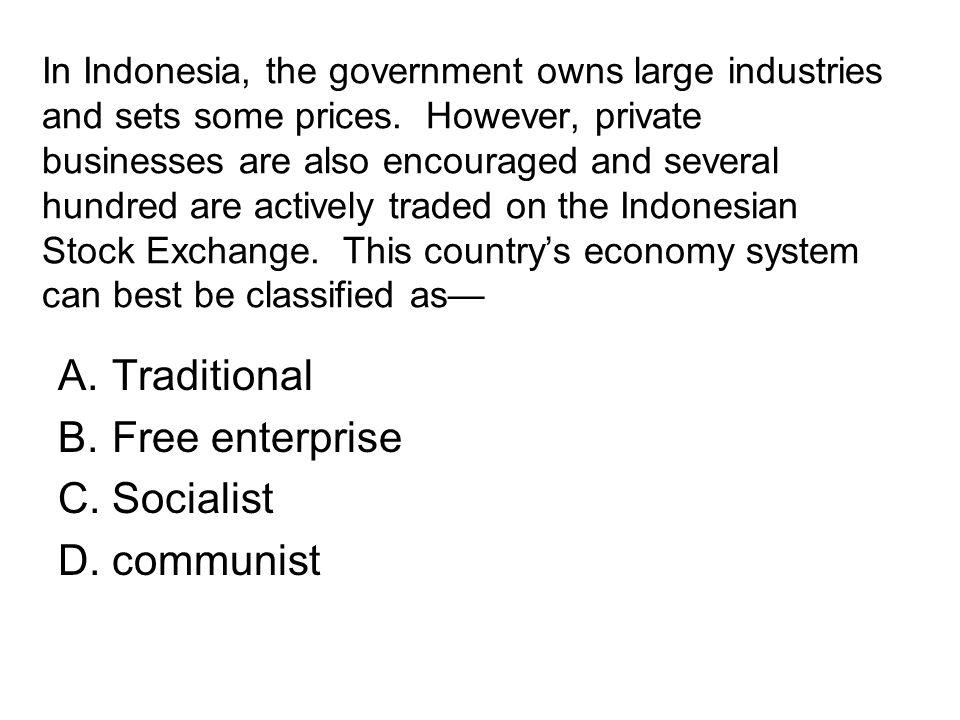 Traditional Free enterprise Socialist communist
