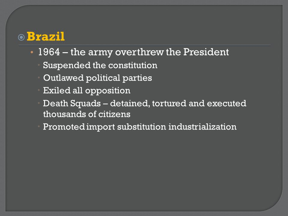 Brazil 1964 – the army overthrew the President