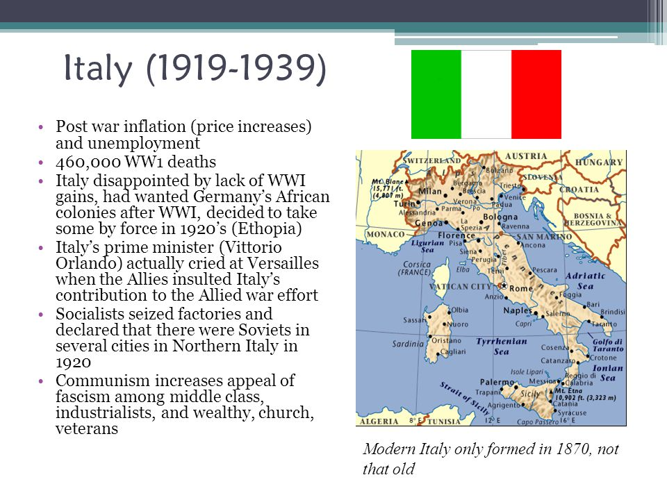 Italy (1919-1939) Post war inflation (price increases) and unemployment. 460,000 WW1 deaths.