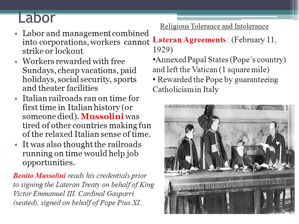 Labor Religious Tolerance and Intolerance. Labor and management combined into corporations, workers cannot strike or lockout.