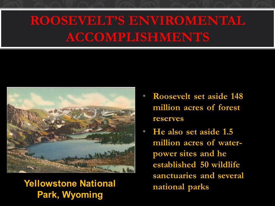 ROOSEVELT'S ENVIROMENTAL ACCOMPLISHMENTS
