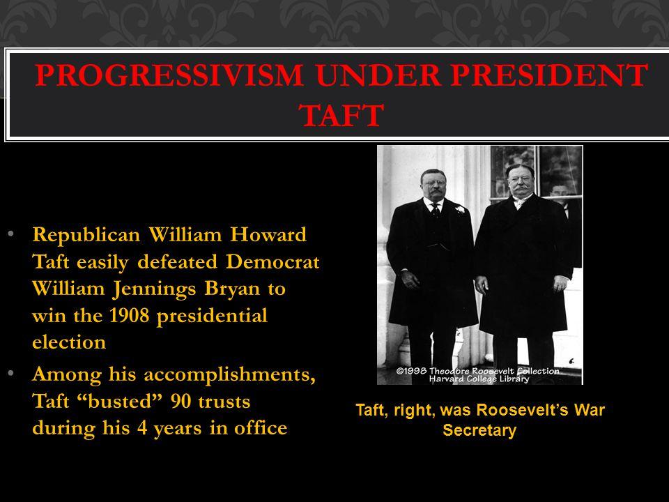 PROGRESSIVISM UNDER PRESIDENT TAFT