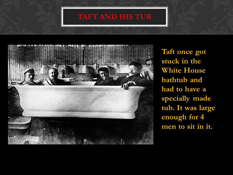 Taft and His tub