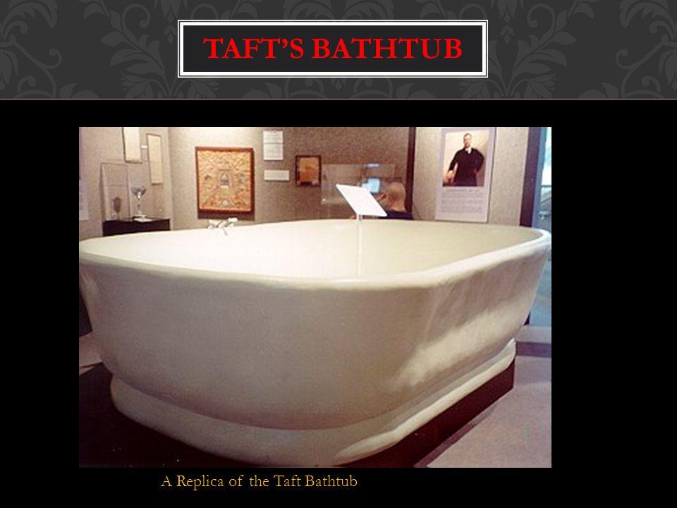 Taft's Bathtub A Replica of the Taft Bathtub
