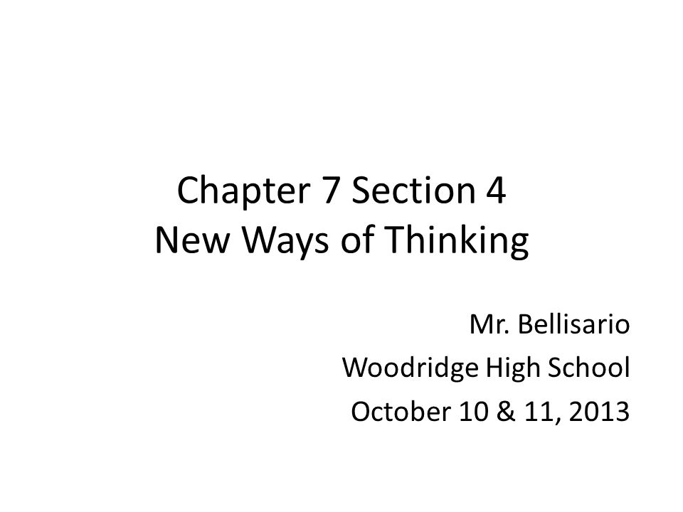 Chapter 7 Section 4 New Ways of Thinking