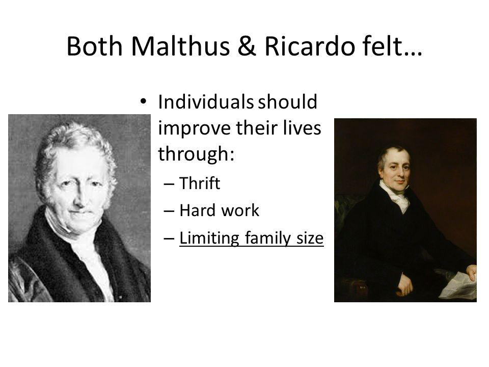 Both Malthus & Ricardo felt…