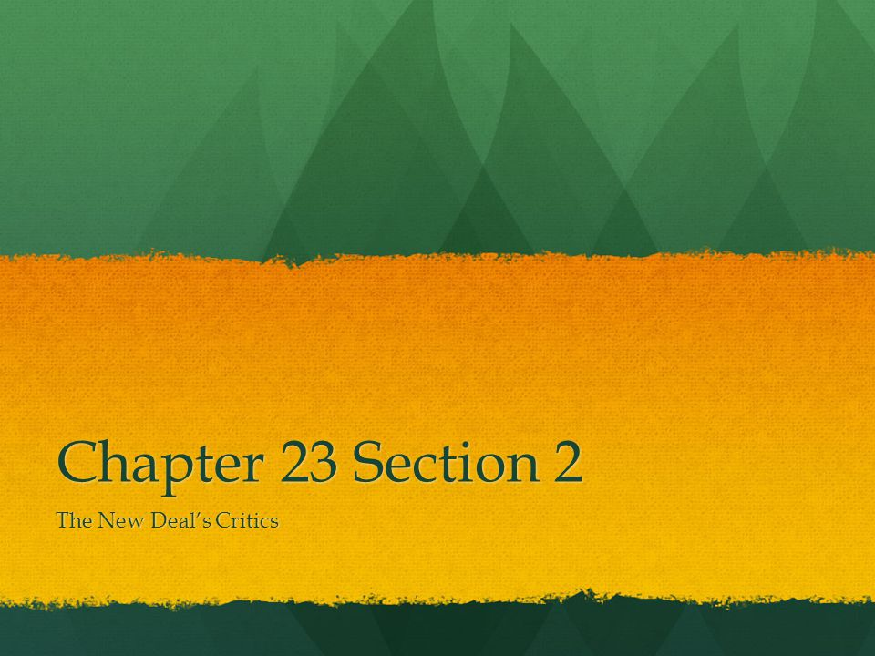 Chapter 23 Section 2 The New Deal's Critics