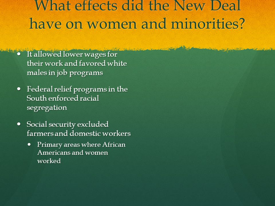 What effects did the New Deal have on women and minorities