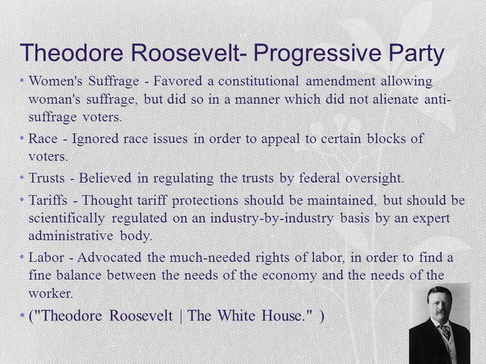 Theodore Roosevelt- Progressive Party